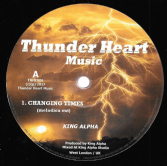 King Alpha - Changing Times / Dubbing Times / Deep Meditation (Thunder Heart Music) 12""